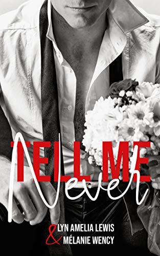 Tell me never (French Edition)