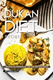 Dukan Diet Recipes: Your GO-TO Cookbook of Low Carb Diet Dish Ideas!