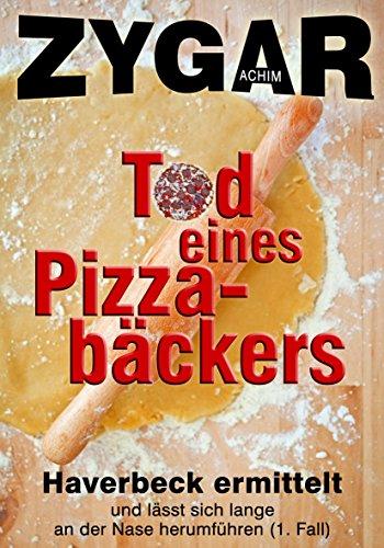 Tod eines Pizzabäckers: Haverbeck ermittelt und lässt sich lange an der Nase herumführen (1. Fall)