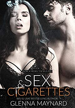 Sex & Cigarettes (Black Rebel Devils MC Book 3) by [Glenna Maynard]
