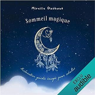 Sommeil magique : Relaxation guidée imagée pour adultes                   De :                                                                                                                                 Mireille Godbout                               Lu par :                                                                                                                                 Mireille Godbout                      Durée : 1 h et 13 min     3 notations     Global 3,3
