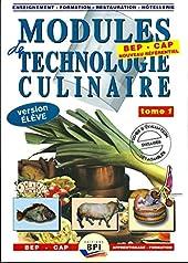 Modules de technologie culinaire BEP CAP Apprentissage-Formation - Livre de l'élève Tome 1 de Michel Faraguna