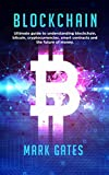 Image of Blockchain: Ultimate guide to understanding blockchain, bitcoin, cryptocurrencies, smart contracts and the future of money.