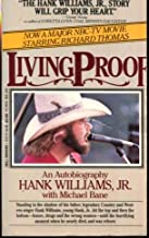 Living Proof: An Autobiography by Hank Williams Jr. with Michael Bane -- Paperback