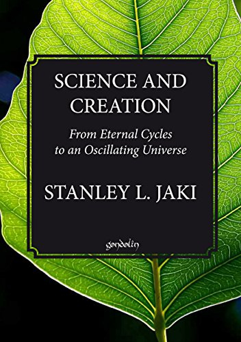Science and creation: From Eternal Cycles to an Oscillating Universe (English Edition)