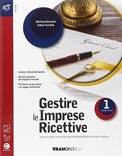 Gestire le imprese ricettive. Con Extrakit-Openbook. Per le Scuole superiori. Con e-book. Con espansione online (Vol. 1)