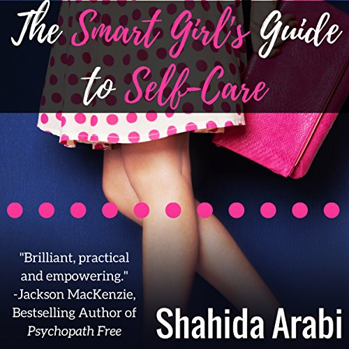 The Smart Girl's Guide to Self-Care audiobook cover art