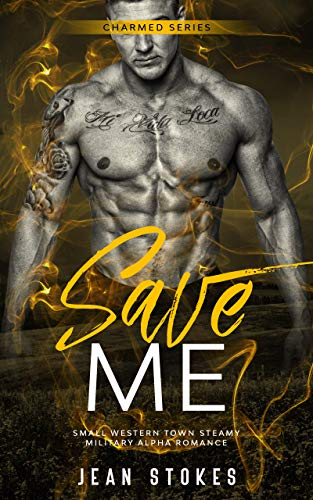 Save Me (Charmed 2): Small Western Town Military Alpha Romance (English Edition)