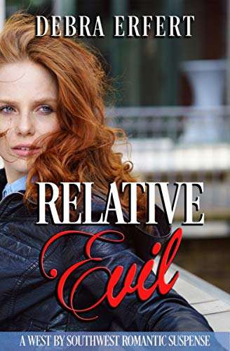 Relative Evil: A West by Southwest Romantic Suspense (A West by Southwest Romantic Suspense Series Book 3) (English Edition)
