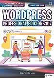 Conoce todo sobre WordPress Profesional Edición 2017: Desarrollo de proyectos para emprendedores (Colecciones ABG - Informática y Computación, Band 21)