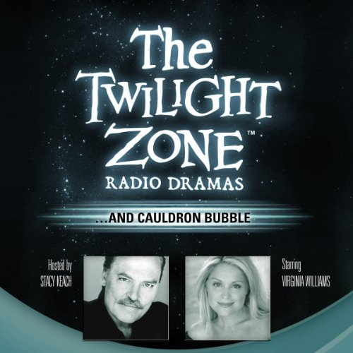 …And Cauldron Bubble     The Twilight Zone Radio Dramas              De :                                                                                                                                 Christine Watson                               Lu par :                                                                                                                                 Virginia Williams,                                                                                        Stacy Keach                      Durée : 39 min     Pas de notations     Global 0,0