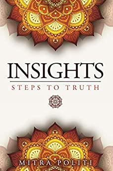 Insights: Steps to Truth by [Mitra Politi]