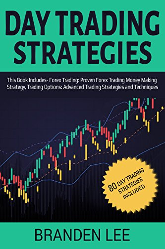 Day Trading Strategies: This Book Includes- Forex Trading: Proven ...