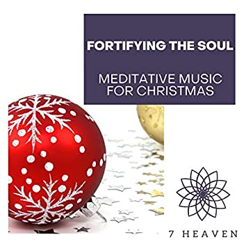 Fortifying The Soul - Meditative Music For Christmas