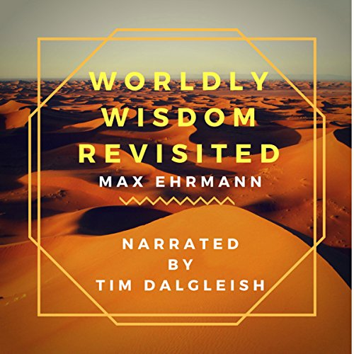 Worldly Wisdom Revisited: The Wisdom of Jesus Son of Sirach                   By:                                                                                                                                 Max Ehrmann,                                                                                        Jesus Son of Sirach                               Narrated by:                                                                                                                                 Tim Dalgleish                      Length: 1 hr and 56 mins     Not rated yet     Overall 0.0