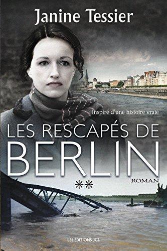 Les Rescapés de Berlin, T. 2 (French Edition)