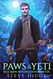 Paws of the Yeti: Blue Moon Investigations New Adult Humorous Fantasy Adventure Series Book 10