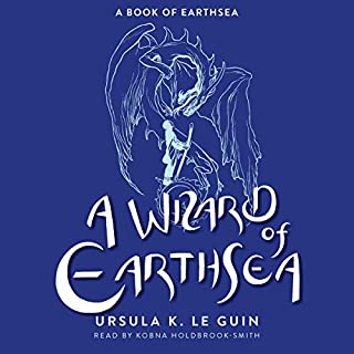 A Wizard of Earthsea     The First Book of Earthsea              By:                                                                                                                                 Ursula K. Le Guin                               Narrated by:                                                                                                                                 Kobna Holdbrook-Smith                      Length: 7 hrs     124 ratings     Overall 4.6