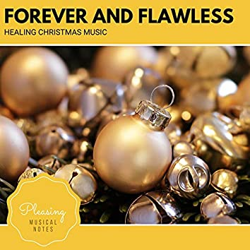 Forever And Flawless - Healing Christmas Music