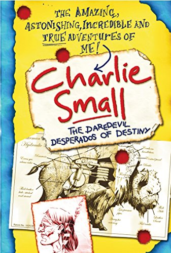 Charlie Small 4:The Daredevil Desperados of Destiny