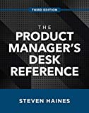 The Product Manager's Desk Reference, Third Edition (English Edition)