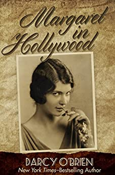Margaret in Hollywood: A Novel by [Darcy O'Brien]