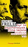 Sur la psychanalyse - Donnees a la Clark University - 1910 (Champs Classiques t. 971) - Format Kindle - 4,99 €