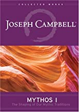 Joseph Campbell - Mythos, Vol. 1: The Shaping of Our Mythic Tradition by Joseph Campbell