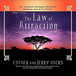 The Law of Attraction     The Basics of the Teachings of Abraham              By:                                                                                                                                 Esther Hicks,                                                                                        Jerry Hicks                               Narrated by:                                                                                                                                 Esther Hicks,                                                                                        Jerry Hicks                      Length: 6 hrs     295 ratings     Overall 4.6
