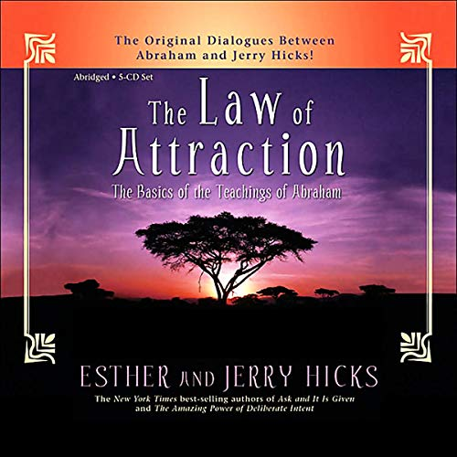 The Law of Attraction     The Basics of the Teachings of Abraham              By:                                                                                                                                 Esther Hicks,                                                                                        Jerry Hicks                               Narrated by:                                                                                                                                 Esther Hicks,                                                                                        Jerry Hicks                      Length: 6 hrs     172 ratings     Overall 4.7