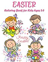 Easter Coloring Book for Kids Ages 2-5: An Amazing Easter Unique Coloring Pages For Kids Ages 2-5, Including Bunnies, Eggs, Easter Baskets & More! Great Fun for Kids!