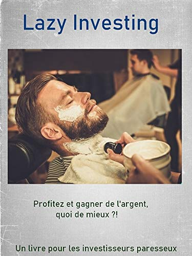 Lazy Investing (French Edition)