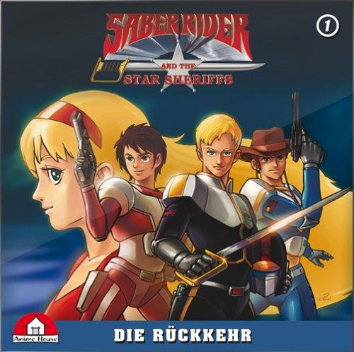 Saber Rider und die Star Sheriffs - Die Hörspielserie - Folge 1: Die Rückkehr