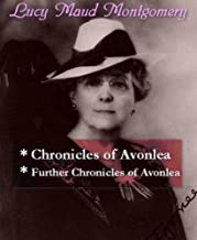 Lucy Maud Montgomery - Chronicles of Avonlea, & Further Chronicles of Avonlea