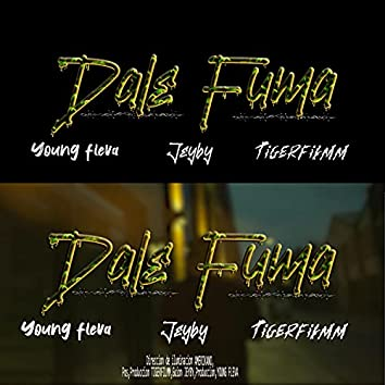 Dale Fuma (feat. Jeyby)
