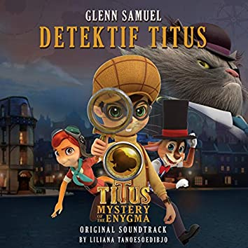 """Detektif Titus (From """"Titus Mystery Of the Enygma"""")"""