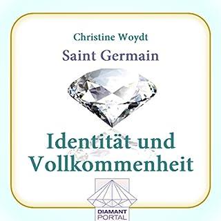 Saint Germain: Identität und Vollkommenheit                   Autor:                                                                                                                                 Christine Woydt                               Sprecher:                                                                                                                                 Christine Woydt                      Spieldauer: 6 Std. und 11 Min.     4 Bewertungen     Gesamt 3,0