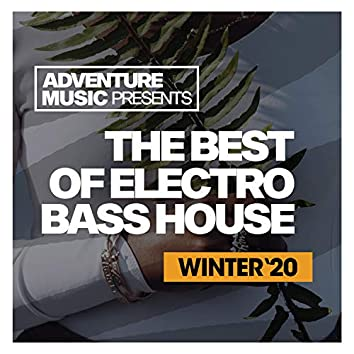 The Best Of Electro Bass House '20