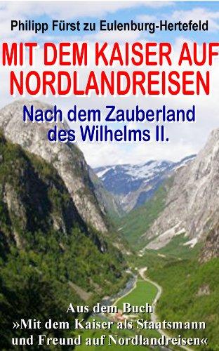 Mit dem Kaiser auf Nordlandreisen. (Norwegian History) (German Edition)