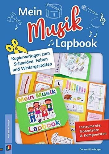 Mein Musik–Lapbook – Instrumente, Notenlehre & Komponisten: Kopiervorlagen zum Schneiden, Falten und Weitergestalten