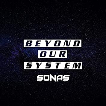 Beyond Our System