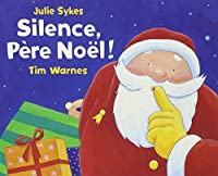 Silence, Pere Noel! (French Edition) by Tim Warnes Julie Sykes(2001-10-18)