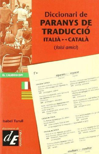 Diccionari de paranys de traducció italià-català: (falsi amici): 4 (Diccionaris El Calidoscopi)