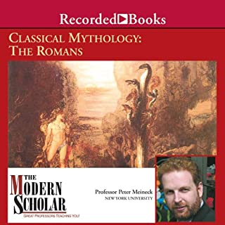 The Modern Scholar     Classical Mythology: The Romans              By:                                                                                                                                 Professor Peter Meineck                               Narrated by:                                                                                                                                 Professor Peter Meineck                      Length: 7 hrs and 55 mins     56 ratings     Overall 4.1