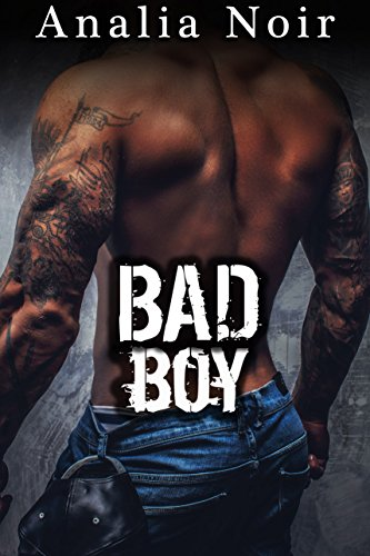 BAD BOY: Un Pari avec le Diable...: (Nouvelle Érotique, Thriller, Bad Boy, Suspense, Soumission) (French Edition)