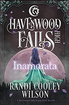 Inamorata (Havenwood Falls High Book 7) by [Randi Cooley Wilson, Havenwood Falls Collective, Kristie Cook, Liz Ferry]