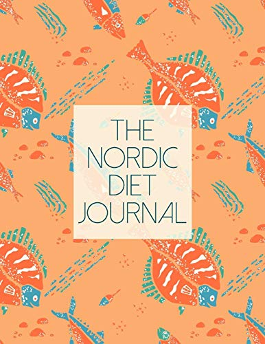 Nordic Diet Journal: Diet Food Log Book & Diary - Meal Planner And Tracker For a Healthier & More Fulfilling Life