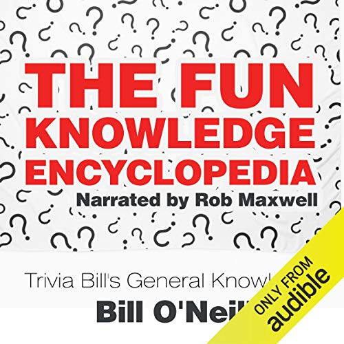 The Fun Knowledge Encyclopedia Audiobook By Bill O'Neill cover art