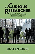 Curious Researcher: A Guide to Writing Research Papers, The,  Plus MyWritingLab with Pearson eText -- Access Card Package (8th Edition)