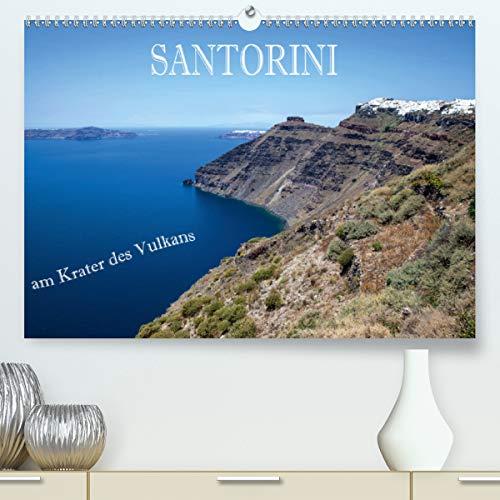 Santorini - Am Krater des Vulkans (Premium, hochwertiger DIN A2 Wandkalender 2021, Kunstdruck in Hochglanz)